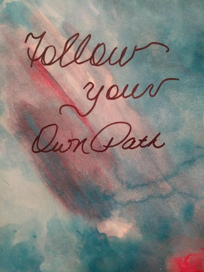 Own Path by Tina Marie Gill