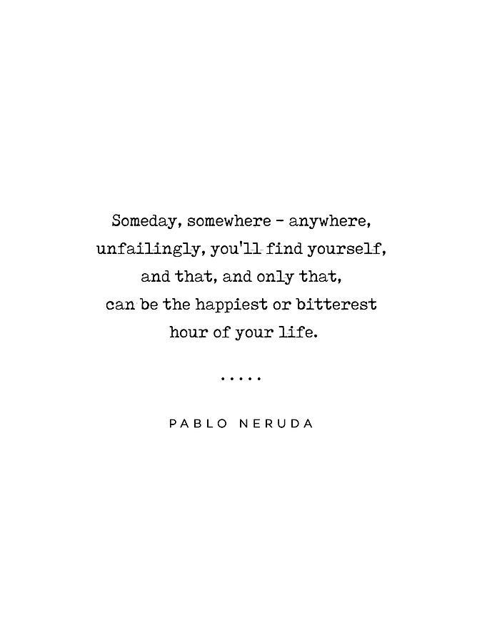 Pablo Neruda Quote 02 Philosophical Minimal Sophisticated Modern Classy Typewriter Print