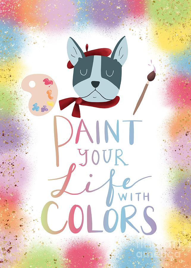Paint Your Life With Colors  by Namibear