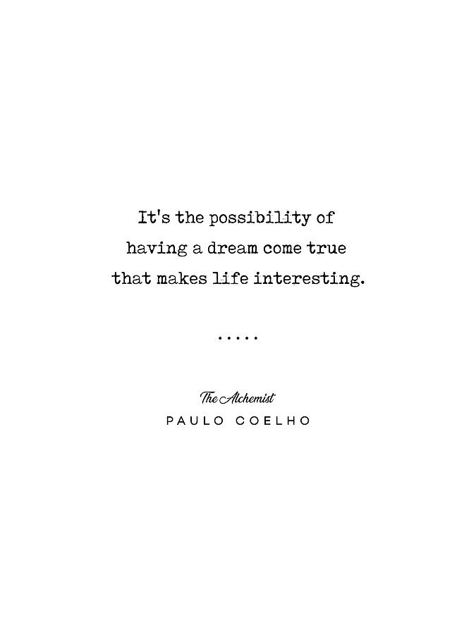 Paulo Coelho Quote 01 - The Alchemist - Minimal, Sophisticated, Modern,  Classy Typewriter Print