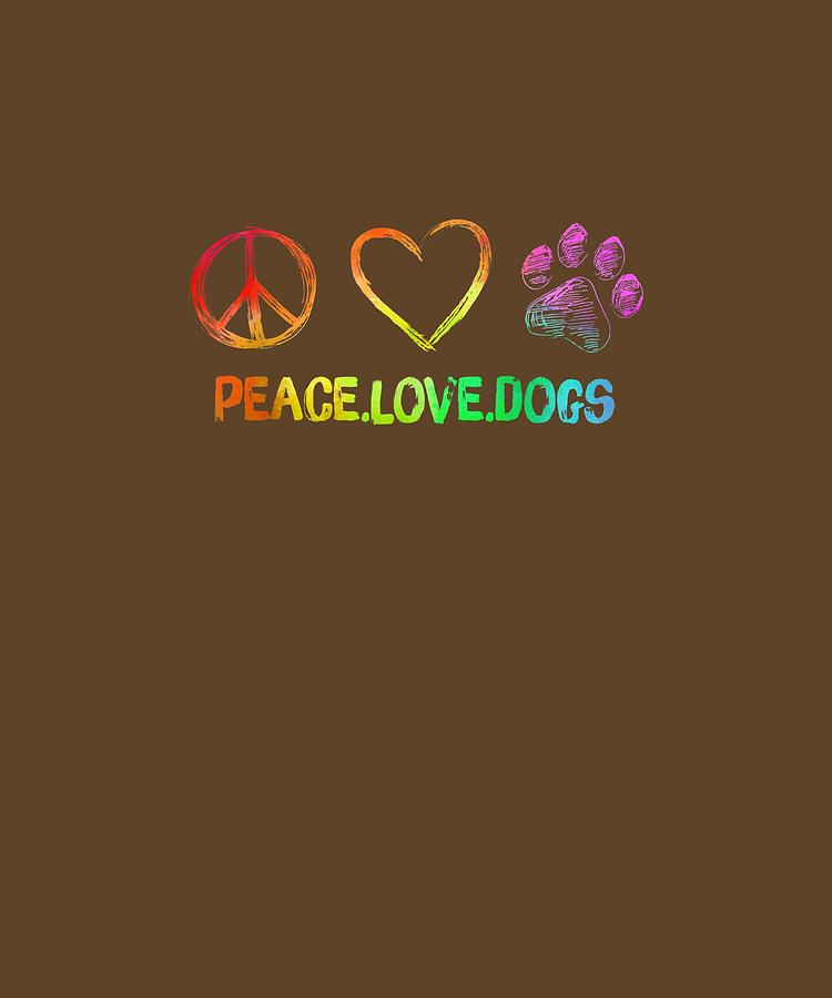 Peace Digital Art - Peace Love Dogs Peace Sign Heart Paws Fun T Shirt by Do David