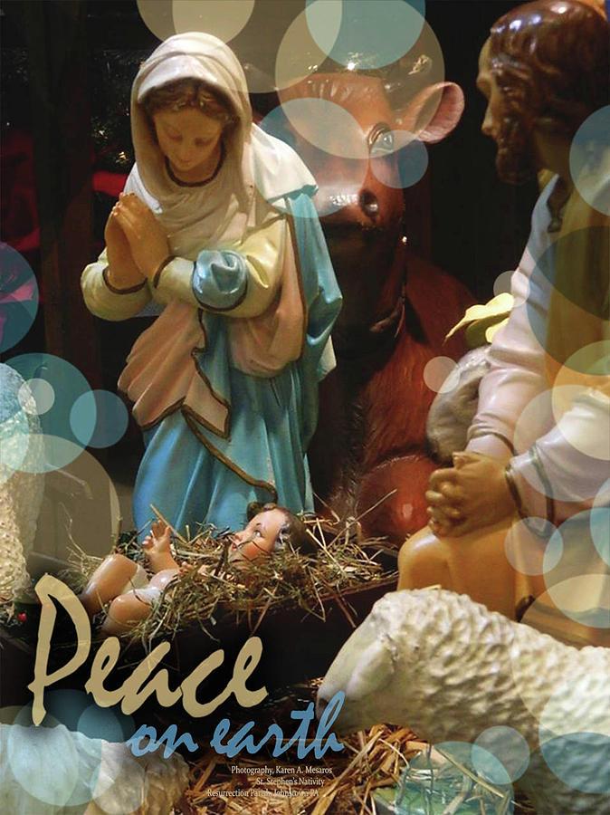 Peace On Earth by Karen Mesaros