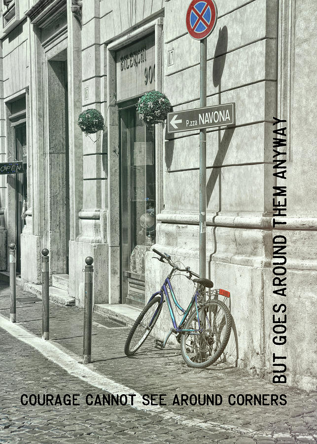 Courage Photograph - Pedal Through Rome Quote by JAMART Photography