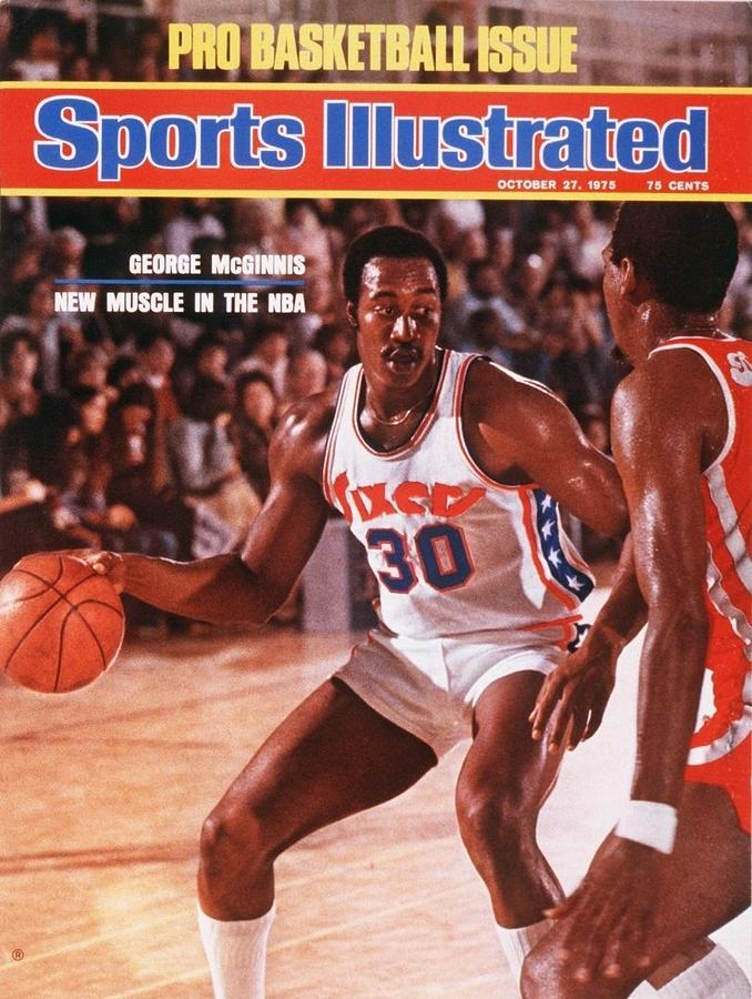 Philadelphia 76ers George Mcginnis... Sports Illustrated Cover Photograph by Sports Illustrated