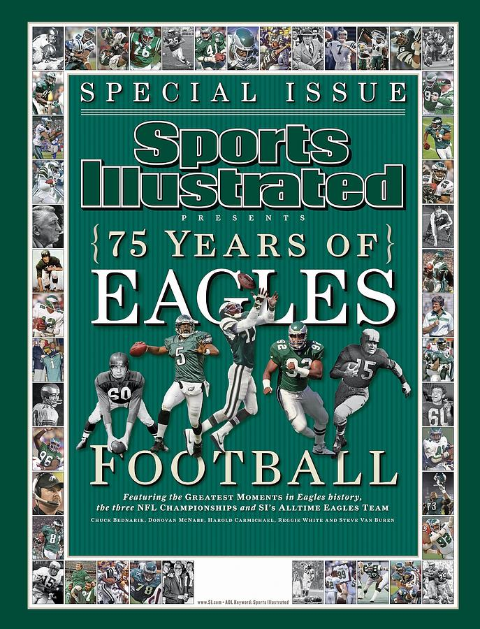 Philadelphia Eagles Football, 75th Anniversary Special Issue Sports Illustrated Cover Photograph by Sports Illustrated