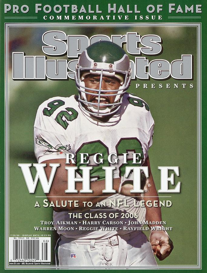 Philadelphia Eagles Reggie White, 2006 Pro Hall Of Fame Sports Illustrated Cover Photograph by Sports Illustrated