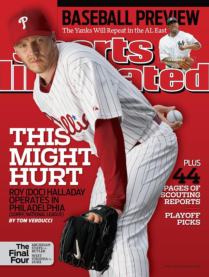 Philadelphia Phillies Roy Halladay Sports Illustrated Cover Photograph by Sports Illustrated