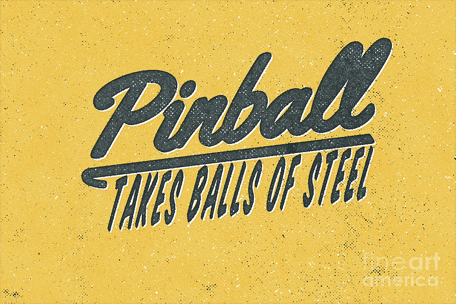 Pinball Digital Art - Pinball Takes Balls Of Steel by Edward Fielding