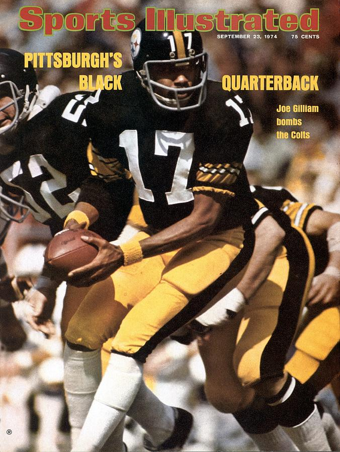 Pittsburgh Steelers Qb Joe Gilliam... Sports Illustrated Cover Photograph by Sports Illustrated