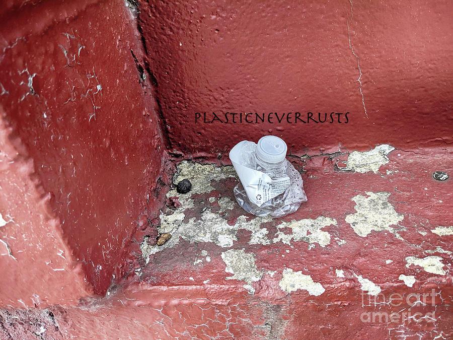 Plastic Photograph - Plastic Never Rusts by Steven Digman