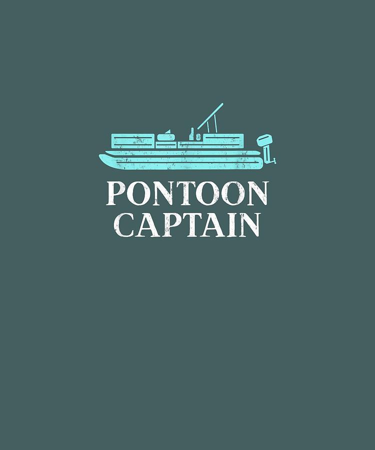 Pontoon Digital Art - Pontoon Captain Shirt, Pontoon Lake Shirt, Pontoon Boat T-shirt by Unique Tees