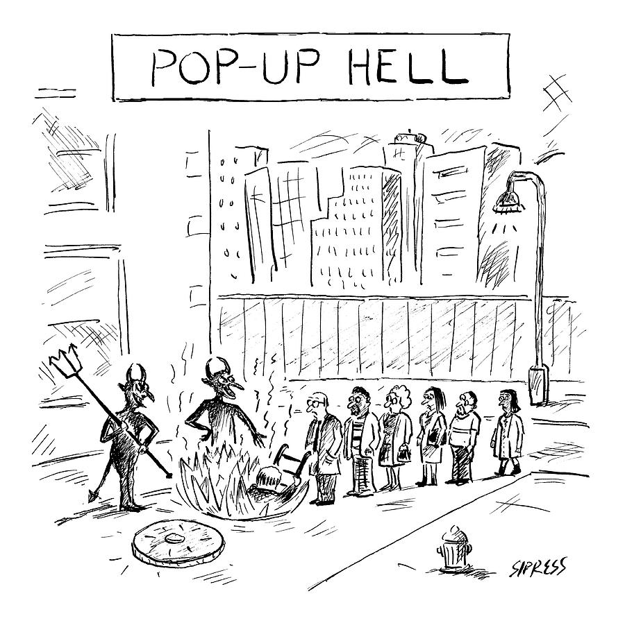 Pop Up Hell Drawing by David Sipress