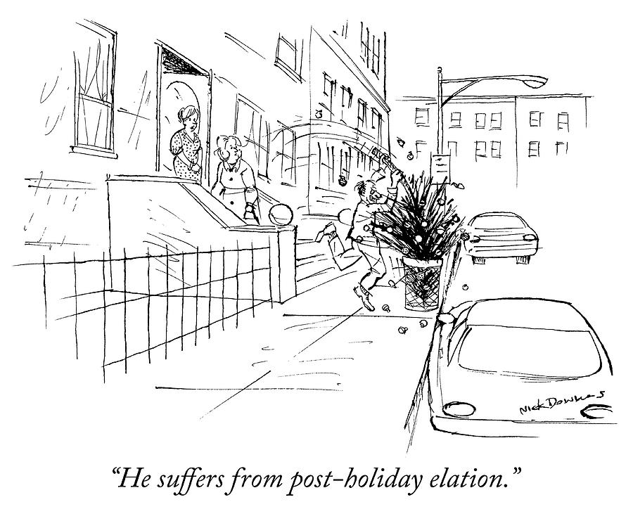 Post Holiday Elation Drawing by Nick Downes