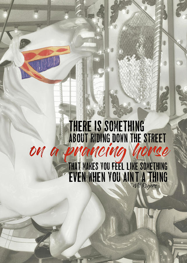 Horse Photograph - Prancing Pony Quote by JAMART Photography