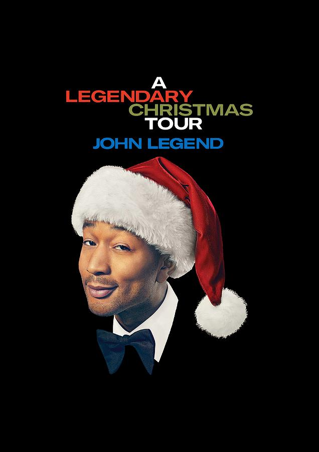 A Legendary Christmas.Prints A Legendary Christmas John Legend Tour