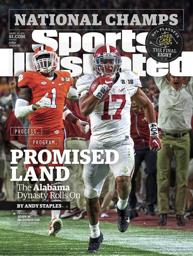 Magazine Cover Photograph - Process. Program. Promised Land. The Alabama Dynasty Rolls Sports Illustrated Cover by Sports Illustrated