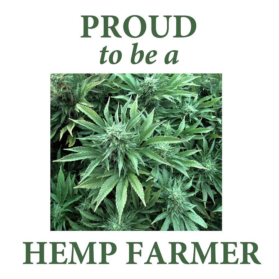 Proud to be a Hemp Farmer Beautiful Bud by Julia L Wright