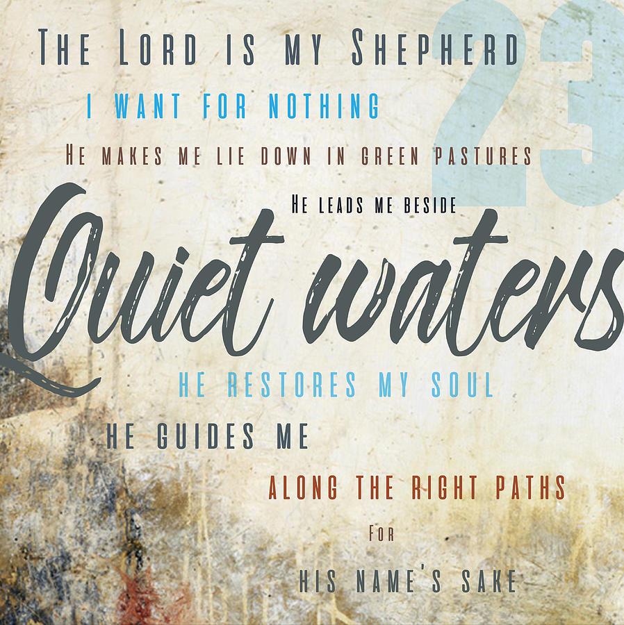 Psalm 23 Digital Art - Psalm 23 Quiet Waters by Claire Tingen