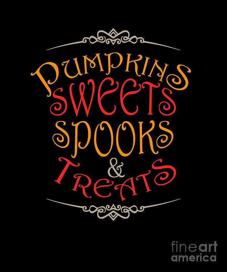 Funny Digital Art - Pumpkins Sweets Spooks And Treats Halloween Hallowseve Gifts by Tom Giant