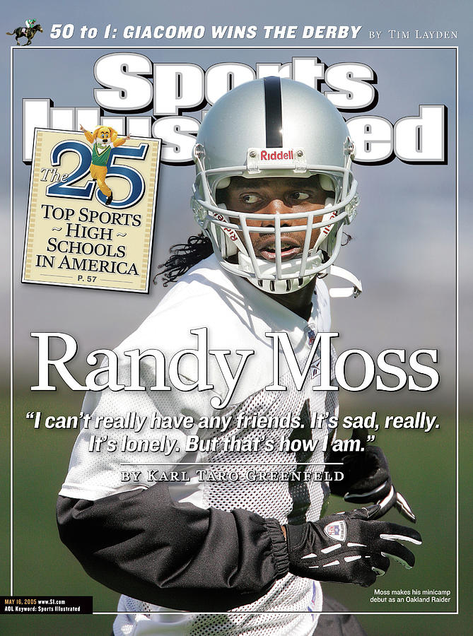 Randy Moss I Cant Really Have Any Friends. Its Sad, Really Sports Illustrated Cover Photograph by Sports Illustrated