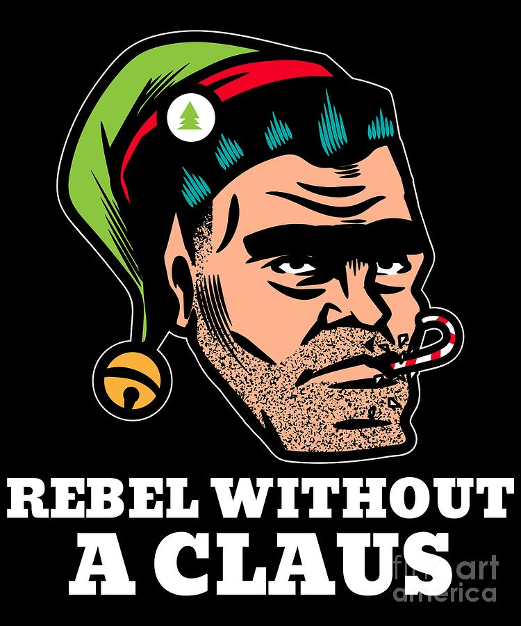 Rebellious Elf Rebel Without a Claus Funny Christmas Pun by Flippin Sweet Gear