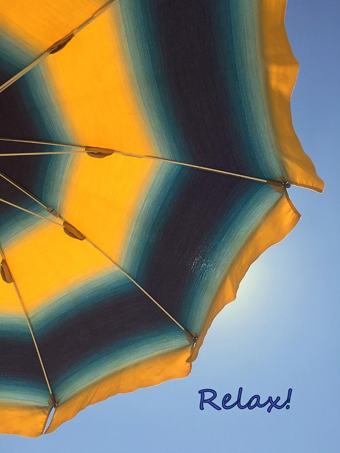 Relax Under The Umbrella by Marla McPherson