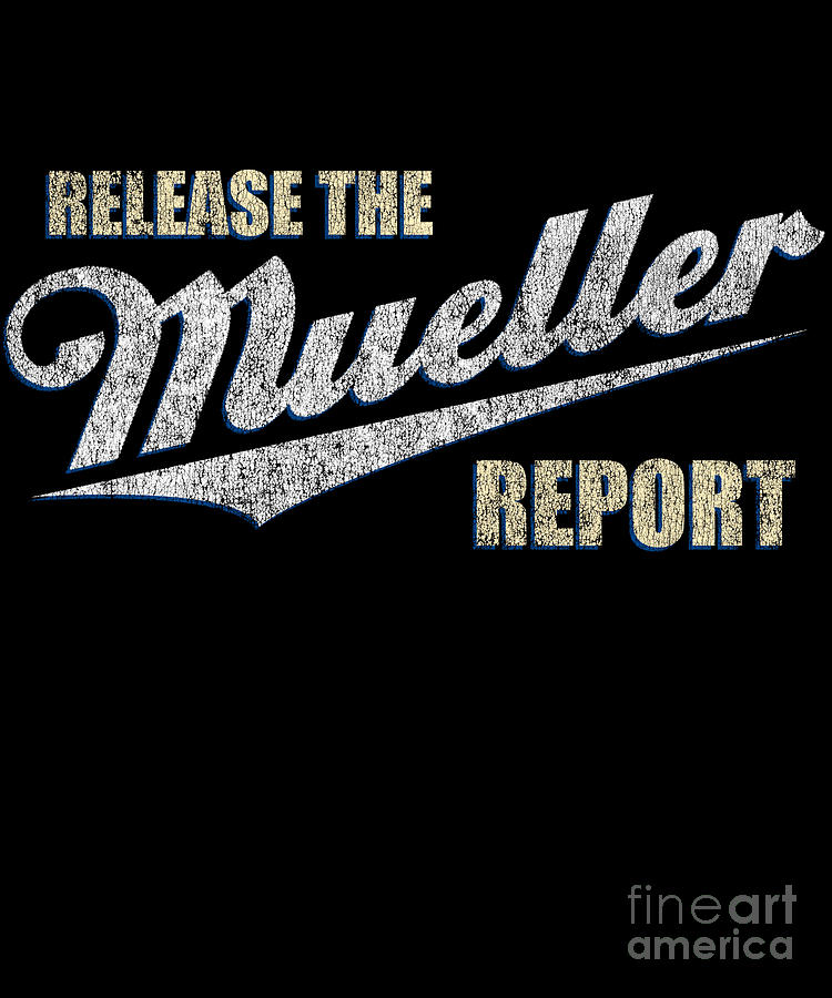 Release the Mueller Report by Flippin Sweet Gear