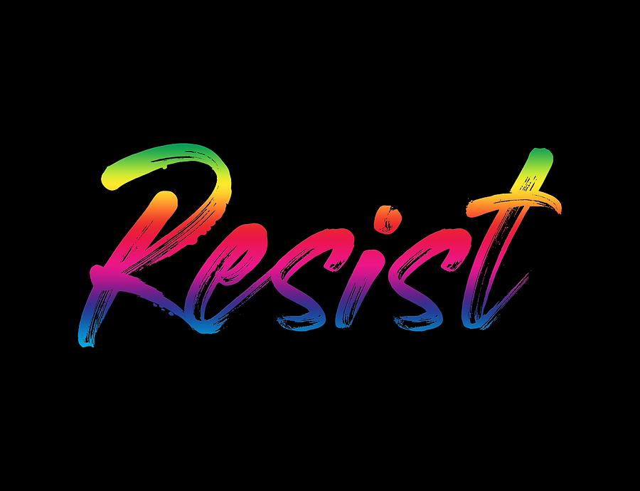 Resist - Rainbow on Black by Ruth Moratz
