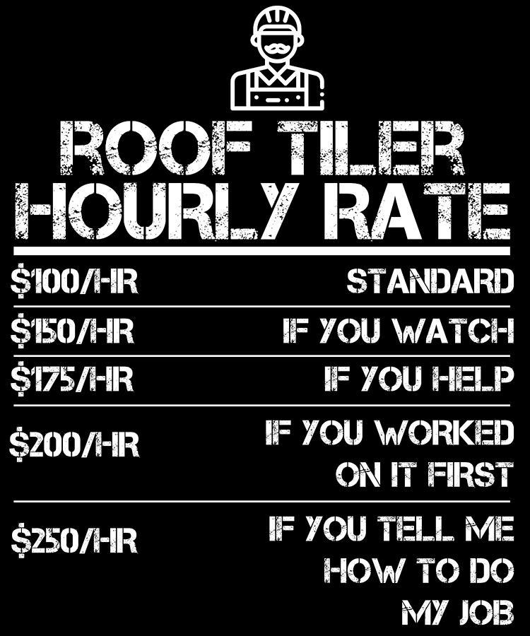 ea23af07 Brother Digital Art - Roof Tiler Hourly Rate Funny Gift Shirt For Men Labor  Rates by