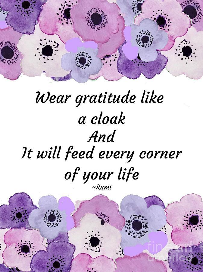 Rumi Gratitude Quote  by Marti Magna