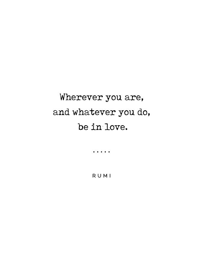 Rumi Quote On Love 16 - Minimal, Sophisticated, Modern, Classy Typewriter  Print - Be In Love
