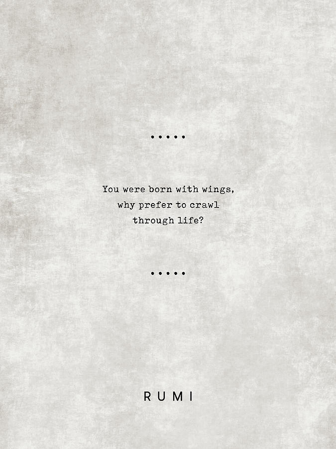 Rumi Quotes 06 Literary Quotes Typewriter Quotes Rumi Poster Sufi Quotes Wings Mixed Media By Studio Grafiikka