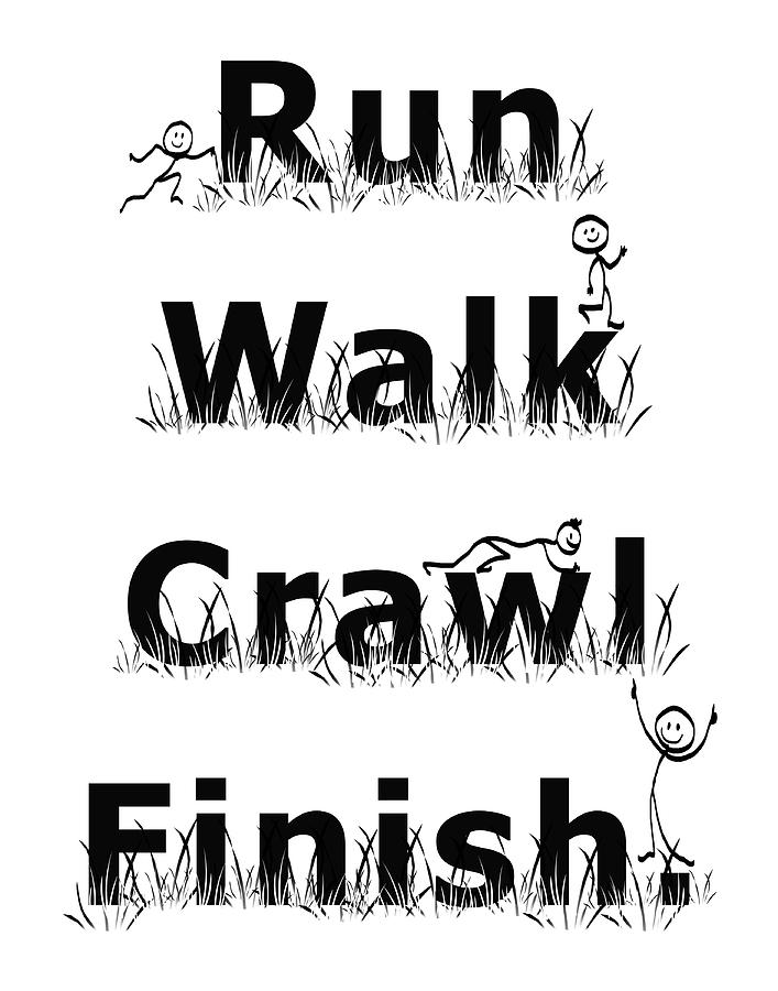 Run, Walk, Crawl, Finish by Sandra Parlow