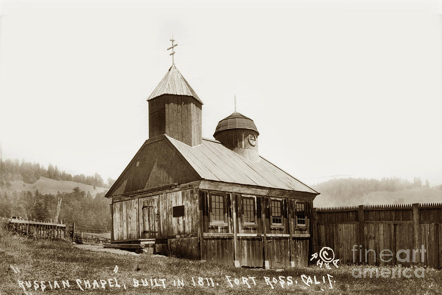 Russian Chapel Built in 1811. Fort Ross Circa 1908 by California Views Archives Mr Pat Hathaway Archives