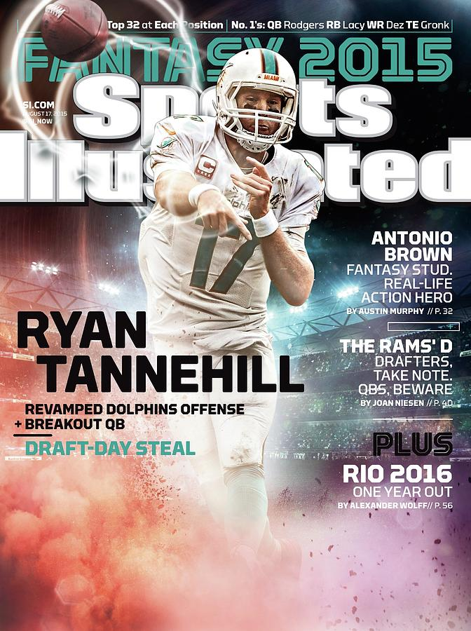 Ryan Tannehill 2015 Nfl Fantasy Football Preview Issue Sports Illustrated Cover Photograph by Sports Illustrated