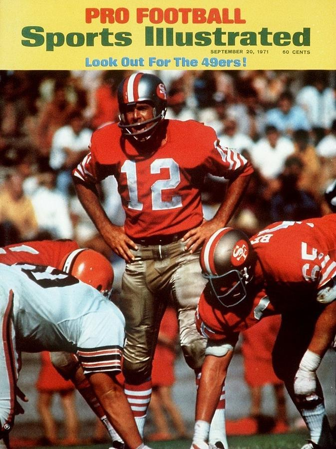 San Francisco 49ers Qb John Brodie... Sports Illustrated Cover Photograph by Sports Illustrated