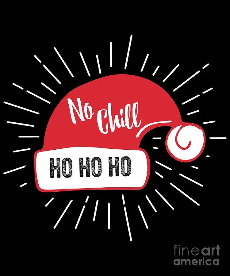 Santa No Chill by Flippin Sweet Gear