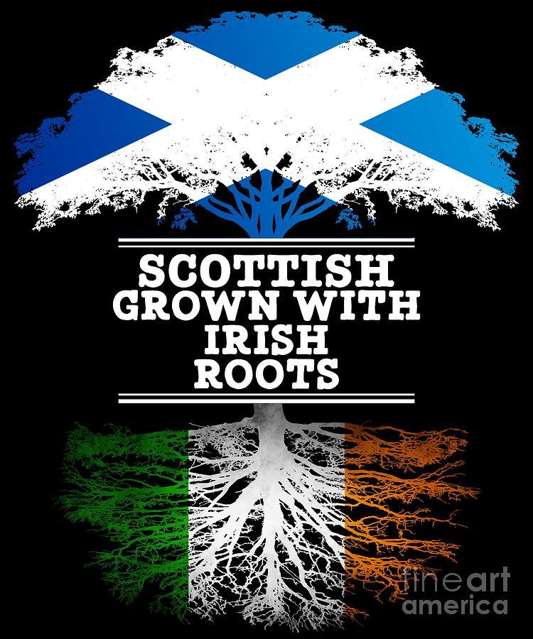 Scottish Grown With Irish Roots Digital Art By Jose O