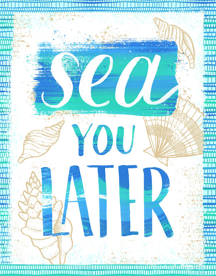 Sea You Later Coastal Punny Art by Jen Montgomery