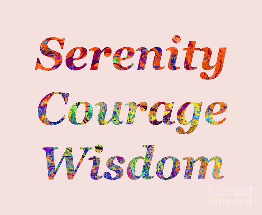 Serenity Courage Wisdom 1001 by Corinne Carroll