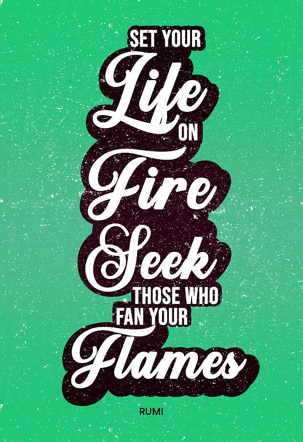 Set Your Life On Fire 02 - Rumi Quotes - Typography - Retro - Green, Black Mixed Media