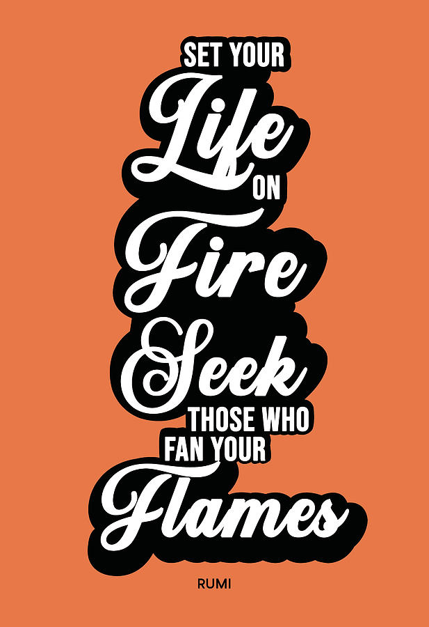 Set Your Life On Fire - Rumi Quotes - Typography - Retro - Orange, Black Mixed Media