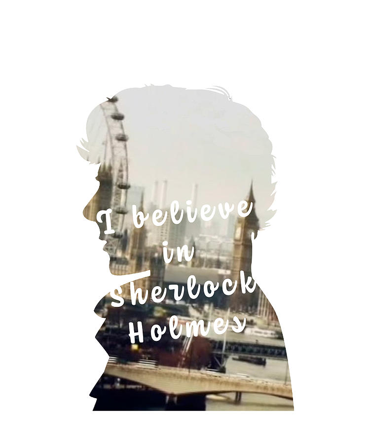 Sherlock Holmes BBC tv show sherlock - Believe in Sherlock by Uwaki Art