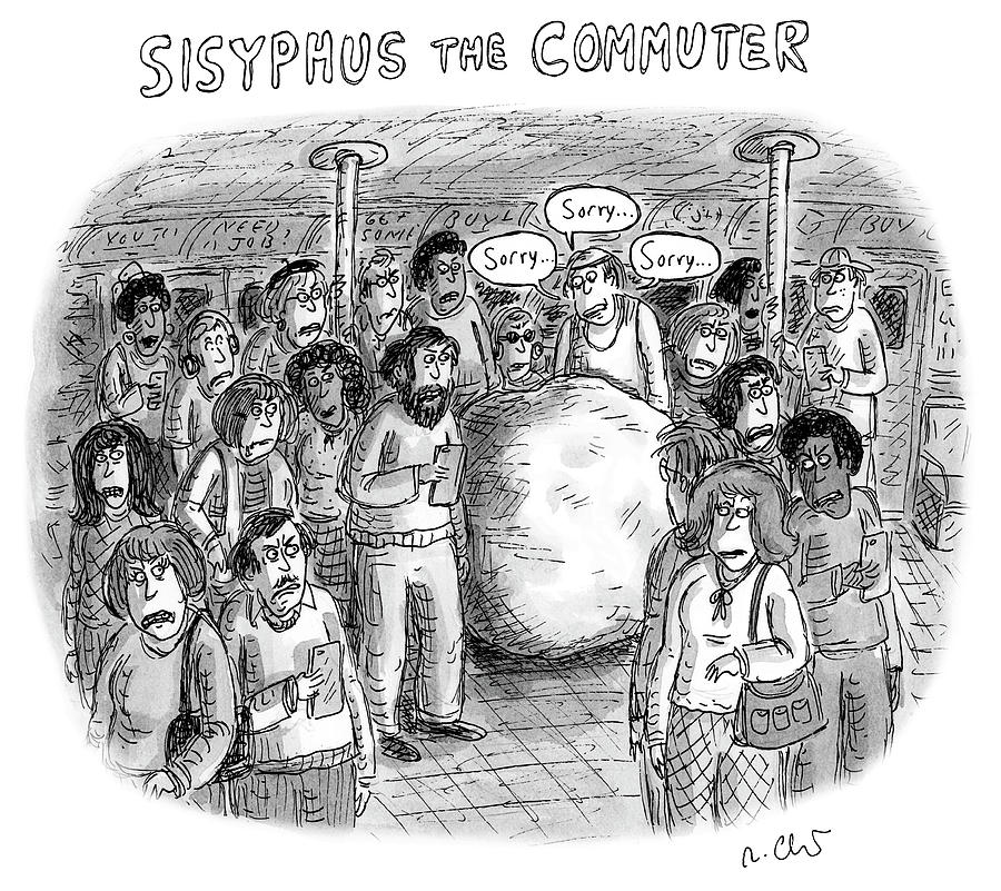 Sisyphus The Commuter Drawing by Roz Chast