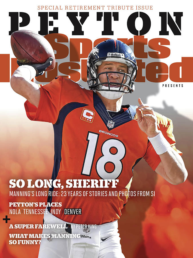 So Long, Sheriff Peyton Manning Retirement Special Sports Illustrated Cover Photograph by Sports Illustrated