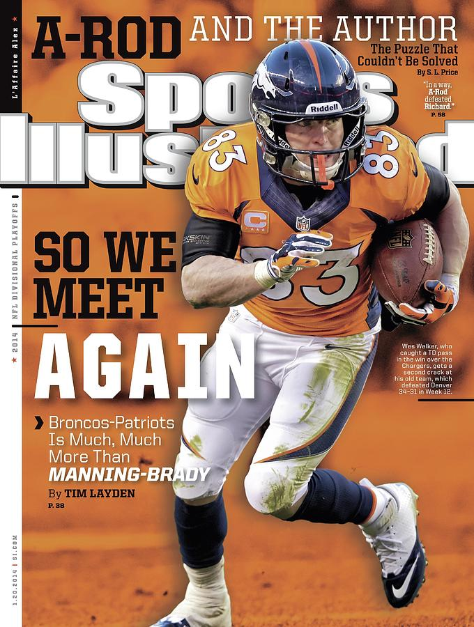 So We Meet Again Broncos - Patriots Is Much, Much More Than Sports Illustrated Cover Photograph by Sports Illustrated