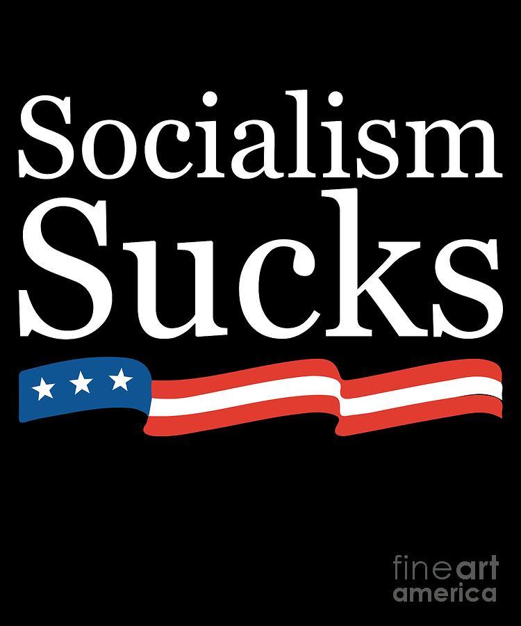 Socialism Sucks by Flippin Sweet Gear