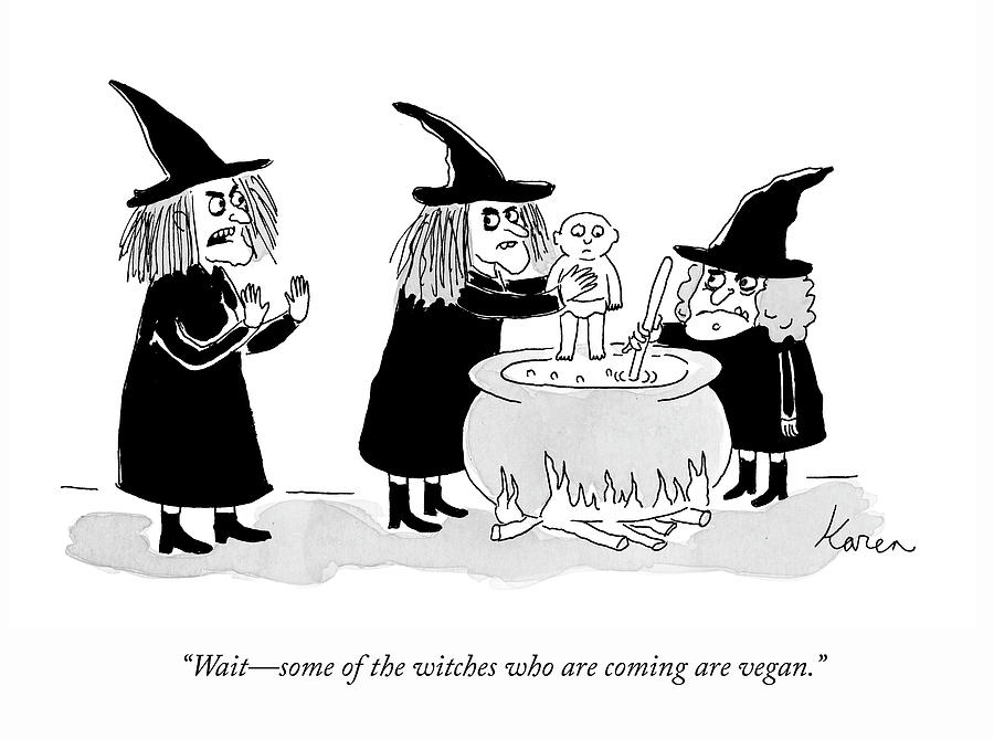 Some Witches Are Vegan Drawing by Karen Sneider