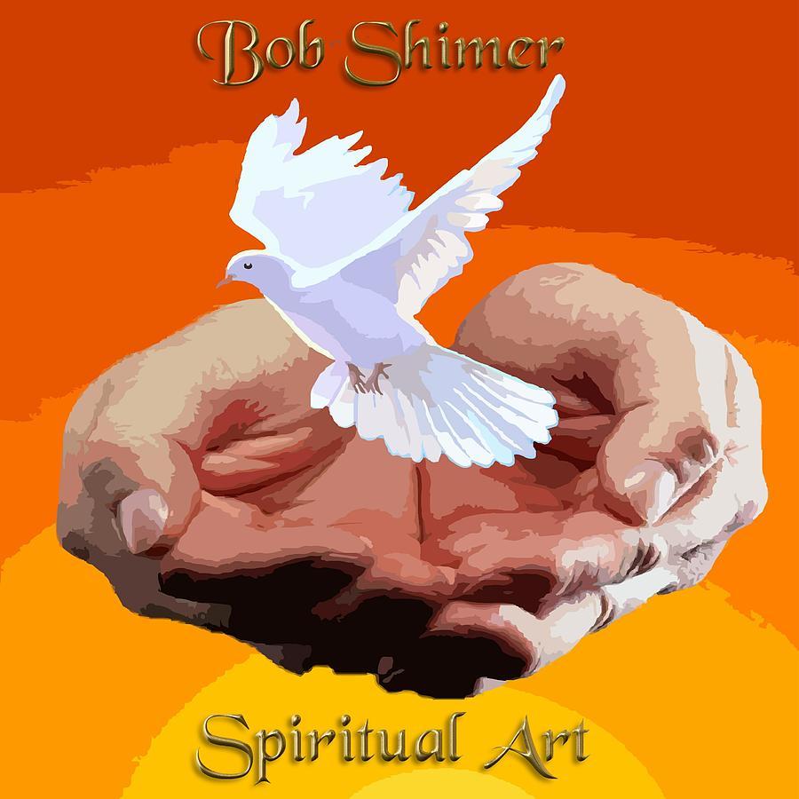 Spiritual Digital Art - Spiritual Art by Bob Shimer