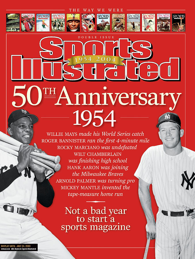 Sports Illustrated 50th Anniversary 1954, Not A Bad Year To Sports Illustrated Cover Photograph by Sports Illustrated